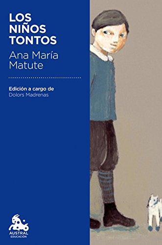 Los niños tontos: Edición a cargo de Dolors Madrenas (Austral Educación)