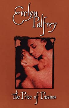 The Price of Passion by [Evelyn Palfrey]