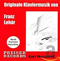 Franz Lehar: Original Piano Music