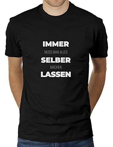 Immer Muss Man Alles Selber Machen Lassen - Herren T-Shirt von KaterLikoli, Gr. L, Deep Black