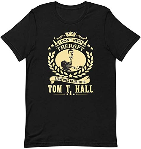 WFYY Tom T Hall I Dont Need Therapy I Just Need to Listen to Tom T Hall Unisex T-Shirt
