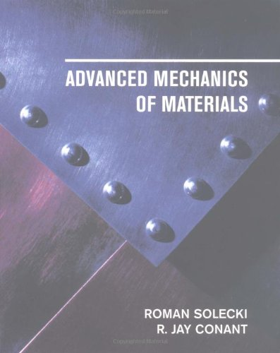 Compare Textbook Prices for Advanced Mechanics of Materials  ISBN 9780195143720 by Roman Solecki,R. Jay Conant