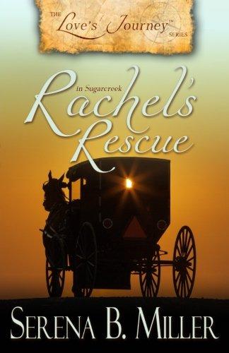 Download Love's Journey in Sugarcreek: Rachel's Rescue 1940283248