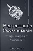 Python Programmier ung: Der ultimative Anfaengerleitfaden fuer die Grundlagen der Sprache Python, ein Crash-Kurs mit Schritt-fuer-Schritt-Uebungen, Tipps und Tricks, um das Programmieren in kurzer Zeit zu lernen