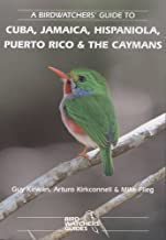 A Birdwatchers' Guide to Cuba, Jamaica, Hispaniola, Puerto Rico and the Caymans: Site Guide (Prion Birdwatchers' Guide)
