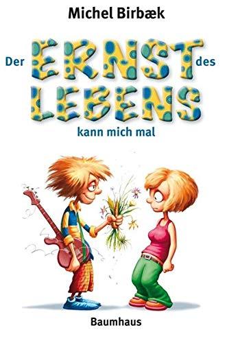 Der Ernst des Lebens kann mich mal (Baumhaus Verlag)
