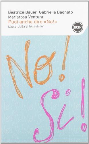 Puoi anche dire «no!». L'assertività al femminile