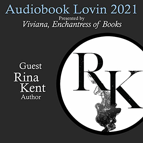 Audiobook Lovin' 2021 - Author Rina Kent Podcast By  cover art