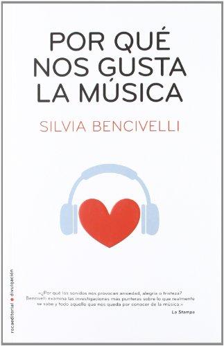 Por qué nos gusta la música (Roca Editorial Divulgacion) (Spanish Edition)