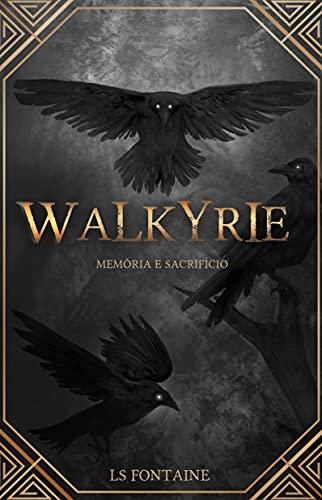 Walkyrie: Memória e Sacrifício (Portuguese Edition)