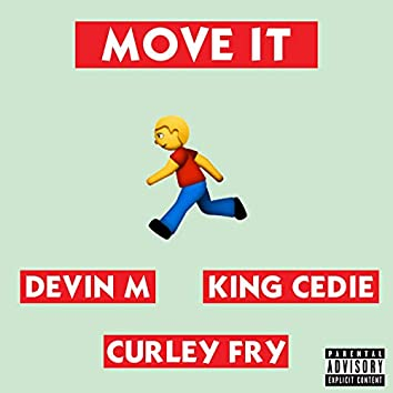 Move It (feat. Devin M & King Cedie)