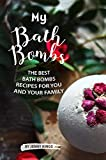 My Bath Bombs: The Best Bath Bombs Recipes for You and Your Family (English Edition)