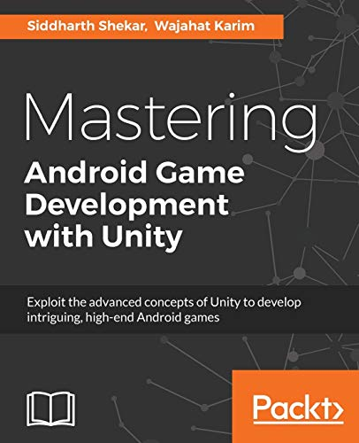 Mastering Android Game Development with Unity: Build high-end Android games with Unity's advanced features (English Edition)