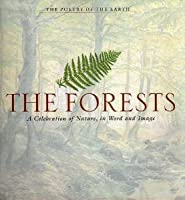 The Forests: A Celebration of Nature, in Word and Image 1561385077 Book Cover