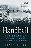 Handball: The Story of Wales' First National Sport