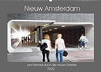 Nieuw Amsterdam - per Fahrrad durch die neuen Distrikte (Wandkalender 2022 DIN A2 quer): Amsterdam - alte Stadt mit neuem Gesicht (Monatskalender, 14 Seiten )