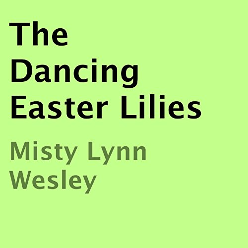 The Dancing Easter Lilies audiobook cover art