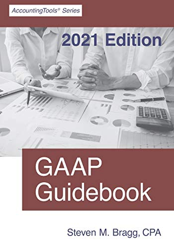 Compare Textbook Prices for GAAP Guidebook: 2021 Edition  ISBN 9781642210576 by Bragg, Steven M.