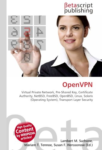 OpenVPN: Virtual Private Network, Pre-Shared Key, Certificate Authority, NetBSD, FreeBSD, OpenBSD, Linux, Solaris (Operating System), Transport Layer Security