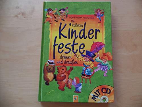 Die tollsten Kinderfeste drinnen und draußen (mit CD)