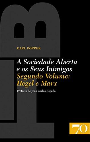 A Sociedade Aberta e os Seus Inimigos: Hegel e Marx (Volume 2)