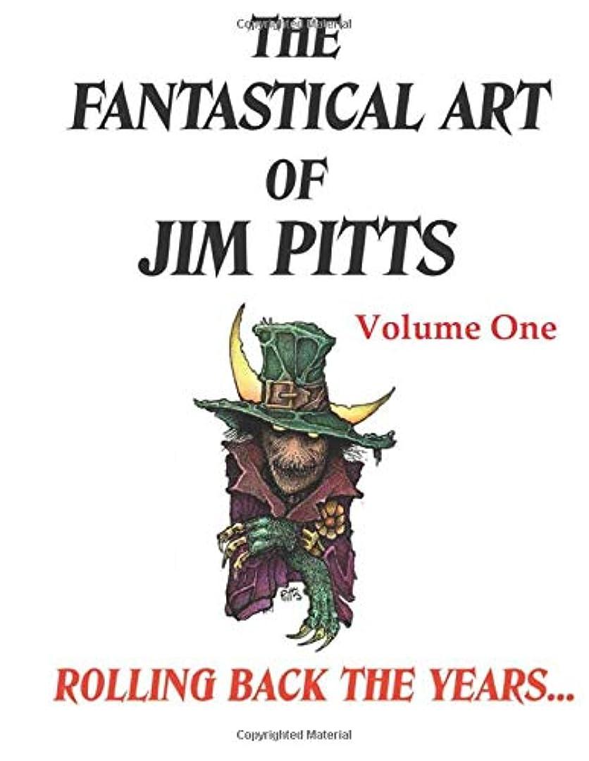 祈りトロイの木馬供給The Fantastical Art of Jim Pitts - Volume One: Rolling back the years...