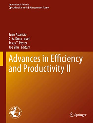 Compare Textbook Prices for Advances in Efficiency and Productivity II International Series in Operations Research & Management Science 287 1st ed. 2020 Edition ISBN 9783030416171 by Aparicio, Juan,Lovell, C. A. Knox,Pastor, Jesus T.,Zhu, Joe