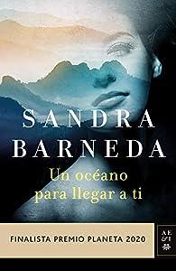Un océano para llegar a ti par Sandra Barneda