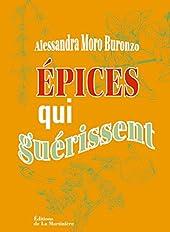 Epices qui guérissent d'Alessandra Moro Buronzo