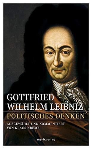 Gottfried Wilhelm Leibniz – Politisches Denken