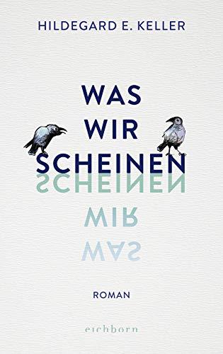 Buchseite und Rezensionen zu 'Was wir scheinen: Roman' von Hildegard E. Keller