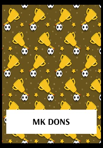 MK Dons: Gratitude Journal, MK Dons FC Personal Journal, MK Dons Football Club, MK Dons FC Diary, MK Dons FC Planner, MK Dons FC