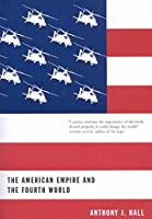 The American Empire and the Fourth World: The Bowl With One Spoon (MCGILL-QUEEN'S NATIVE AND NORTHERN SERIES)