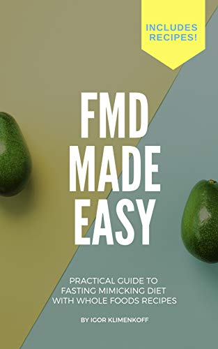 FMD Made Easy: Practical Guide to Fasting Mimicking Diet With Whole Foods Recipes (English Edition)