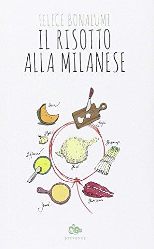 Il risotto alla milanese. La leggenda, la storia, le ricette
