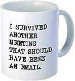 Willcallyou Sobreviví a otra reunión que debería haber sido una taza divertida de café blanco de onzas de correo electrónico