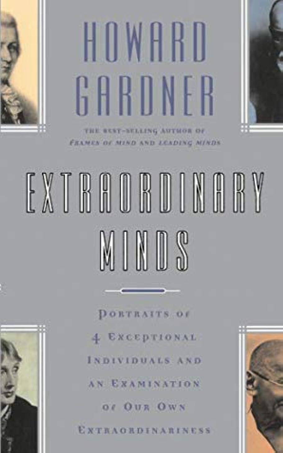 外部記念品いとこExtraordinary Minds: Portraits Of 4 Exceptional Individuals And An Examination Of Our Own Extraordinariness (Masterminds Series)