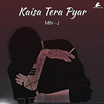 Kaisa Tera Pyar