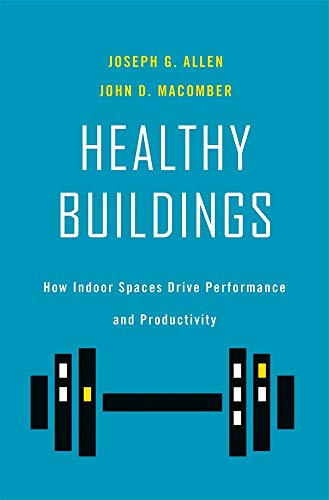Compare Textbook Prices for Healthy Buildings: How Indoor Spaces Drive Performance and Productivity  ISBN 9780674237971 by Allen, Joseph G.,Macomber, John D.