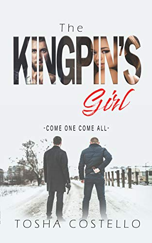 The Kingpin's Girl: Come One Come All, Book 2 (English Edition)