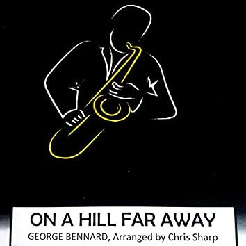 On a Hill Far Away (The Old Rugged Cross)