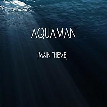 Aquaman (Main Theme)