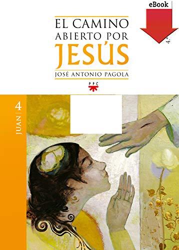 El camino abierto por Jesús. Juan (Fc (ppc))
