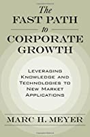 The Fast Path to Corporate Growth: Leveraging Technologies to New Market Applications