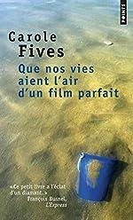 Que nos vies aient l'air d'un film parfait de Carole Fives