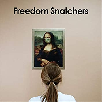 Freedom Snatchers