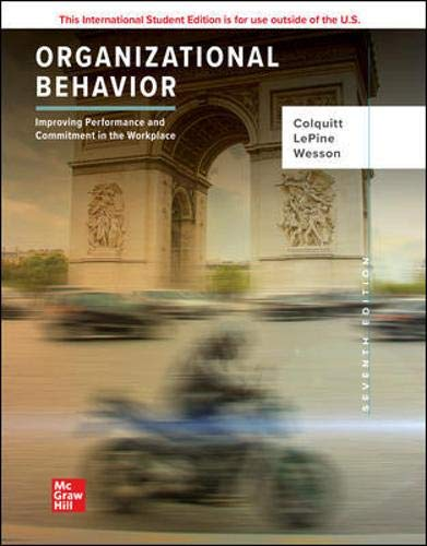 Compare Textbook Prices for Organizational Behavior: Improving Performance and Commitment in the Workplace 7 Edition ISBN 9781260571509 by Colquitt, Jason,LePine, Jeffery,Wesson, Michael