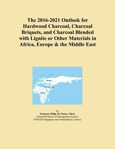 The 2016-2021 Outlook for Hardwood Charcoal, Charcoal Briquets, and Charcoal Blended with Lignite or Other Materials in Africa, Europe & the Middle East