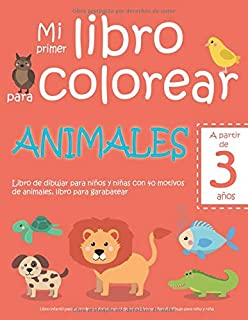 Mi primer libro para colorear ANIMALES — A partir de 3 años — Libro de dibujar para niños y niñas con 40 motivos de animales, libro para garabatear: ... de dibujo para niño y niña (Spanish Edition)