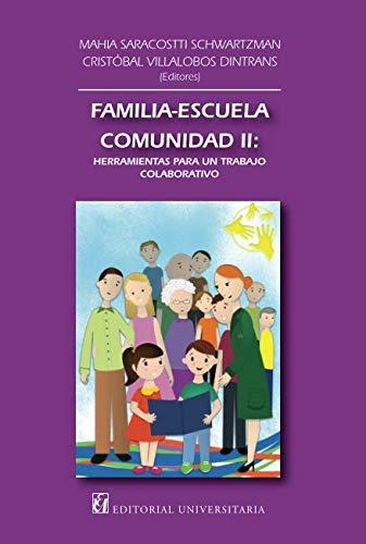 Familia, escuela, comunidad II:: Herramientas para un trabajo colaborativo